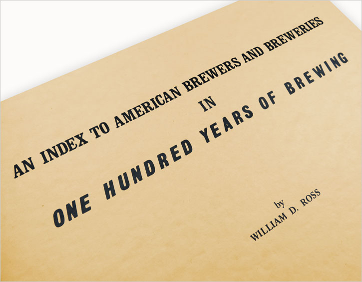 An Index to American Brewers and Breweries in One Hundred