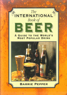 International Book Of Beer A Guide To The World 39 S Most