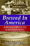 Brewed In America: The History of Beer and Ale in the United States